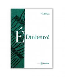 Livro: É Dinheiro - Autor: Paulo Amauri de Oliveira Melo