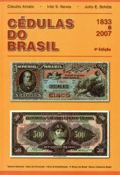 Catálogo Cédulas do Brasil Amato 4ª Edição 1833 a 2007